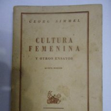 Libros de segunda mano: GEORG SIMMEL. CULTURA FEMENINA Y OTROS ENSAYOS. QUINTA EDICIÓN (1946). COL. AUSTRAL. ESPASA CALPE. Lote 29629042