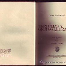 Libros de segunda mano: TERTULIAS Y GRUPOS LITERARIOS. ILUSTRACIONES DE GOÑI. .MIGUEL PÉREZ FERRERO.. Lote 29777988