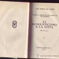 Libros de segunda mano: EL ROMANTICISMO A LA VISTA. TRES ESTUDIOS. JOSÉ MARÍA DE COSSÍO. . Lote 29812119