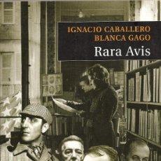 Libros de segunda mano: RARA AVIS DE IGNACIO CABALLERO Y BLANCA GAGO (MONTESINOS). Lote 29979590