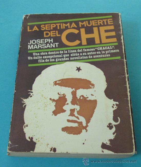 LA SEPTIMA MUERTE DEL CHE. JOSEPH MARSANT (Libros de Segunda Mano (posteriores a 1936) - Literatura - Ensayo)