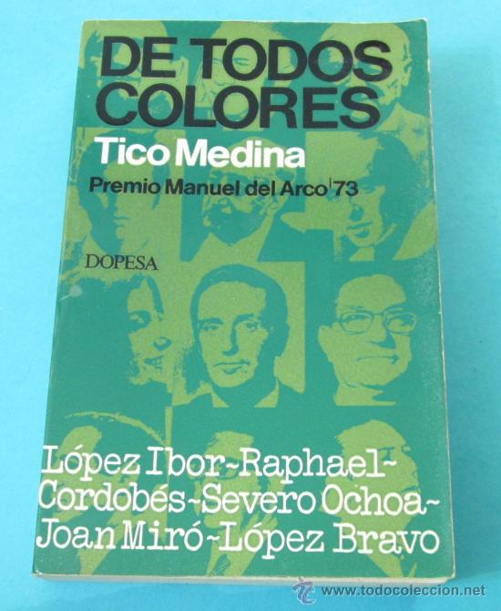 DE TODOS COLORES. TICO MEDINA (Libros de Segunda Mano (posteriores a 1936) - Literatura - Ensayo)