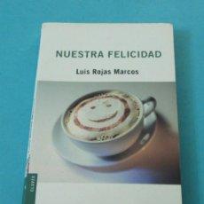 Libros de segunda mano: NUESTRA FELICIDAD. LUIS ROJAS MARCOS. Lote 30267932