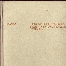 Libros de segunda mano: LA NOVELA CORTA EN LA TEORIA Y EN LA CREACION LITERARIA. WALTER PABST.. Lote 30536789