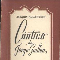 Libros de segunda mano: JOAQUÍN CASALDUERO. CÁNTICO DE JORGE GUILLÉN. MADRID, 1953. LITERATURA. . Lote 30543161