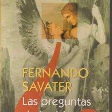 Libros de segunda mano: LAS PREGUNTAS DE LA VIDA - FERNANDO SAVATER. Lote 30735120