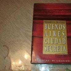 Libros de segunda mano: BUENOS AIRES CIUDAD SECRETA. Lote 30740406