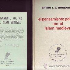 Libros de segunda mano: EL PENSAMIENTO POLÍTICO EN EL ISLAM MEDIEVAL. ESBOZO INTRODUCTORIO. ROSENTHAL. ERWIN I. J.. Lote 90029436