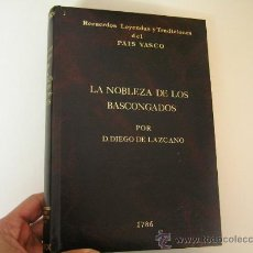 Libros de segunda mano: LA NOBLEZA DE LOS BASCONGADOS, DIEGO DE LAZCANO,1984,FACSIMIL NUMERADO,REF ENSAYO VRO. Lote 30909765