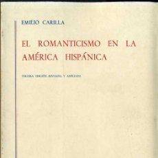 Libros de segunda mano: E. CARILLA : EL ROMANTICISMO EN LA AMÉRICA HISPÁNICA (GREDOS, 1975). Lote 71737673