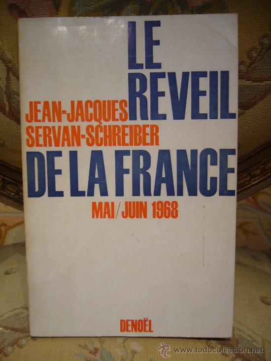 Libros de segunda mano: LE REVEIL DE LA FRANCE, MAI/JUN 1.968., DE JEAN-JACQUES SERVAN-SCHREIBER. - Foto 1 - 30988664