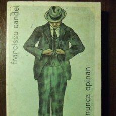 Libros de segunda mano: LOS QUE NUNCA OPINAN. FRANCISCO CANDEL. ED. LAIA. 1974. Lote 31059891