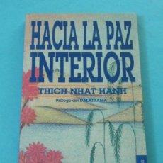 Libros de segunda mano: HACIA LA PAZ INTERIOR. THICH NHAT HANH. PRÓLOGO DEL DALAI LAMA. TRADUCCIÓN NÚRIA PUJOL I VALLS. Lote 31090271