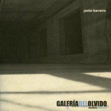 Libros de segunda mano: JAVIER BARREIRO, GALERÍA DEL OLVIDO. ESCRITORES ARAGONESES. Lote 31308193