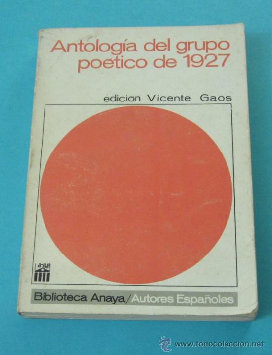 ANTOLOGÍA DEL GRUPO POÉTICO DE 1927. EDICIÓN VICENTE GAOS (Libros de Segunda Mano (posteriores a 1936) - Literatura - Ensayo)