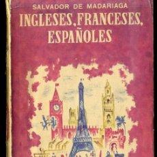 Libros de segunda mano: SALVADOR DE MADARIAGA : INGLESES, FRANCESES, ESPAÑOLES (1946). Lote 31415365