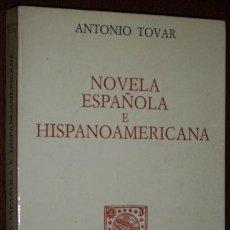 Libros de segunda mano: NOVELA ESPAÑOLA E HISPANOAMERICANA POR ANTONIO TOVAR DE ED. ALFAGUARA EN MADRID 1972 PRIMERA EDICIÓN. Lote 31768651