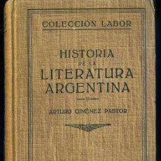 Libros de segunda mano: A. GIMÉNEZ PASTOR : HISTORIA DE LA LITERATURA ARGENTINA II (LABOR, 1945). Lote 110529014