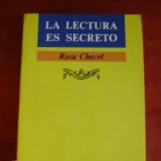 Gebrauchte Bücher - LA LECTURA ES SECRETO - ROSA CHACEL - EDICIONES JÚCAR 1989 - 1ª EDICIÓN - 31889870