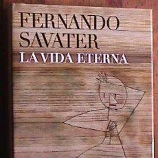 Libros de segunda mano: LA VIDA ETERNA. FERNANDO SVATER . ARIEL. 2007. Lote 32006380