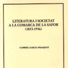 Libros de segunda mano: LITERATURA I SOCIETAT A LA COMARCA DE LA SAFOR (1833-1936) - GABRIEL GARCIA FRASQUET. Lote 32188414