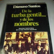 Libros de segunda mano: DE LA TURBA GENTIL...Y DE LOS NOMBRES. DAMASO SANTOS. PLANETA. Lote 41838548