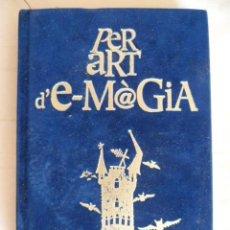 Libros de segunda mano: PER ART D` E-MAGIA. DEBI GLIORI EDITORIAL DIAGONAL DEL GRUP 62, 2003 (EN CATALAN). Lote 32639034