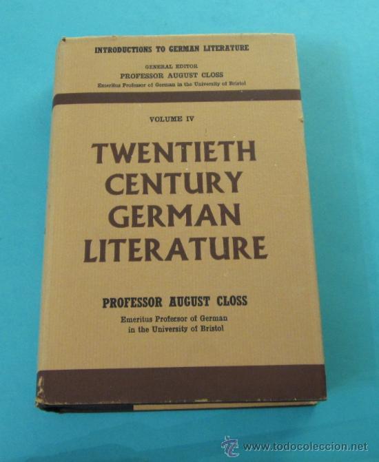 INTRODUCTIONS TO GERMAN LITERATURE. VOLUMEN IV. PROFESSOR AUGUST CLOSS. EN INGLÉS (Libros de Segunda Mano (posteriores a 1936) - Literatura - Ensayo)