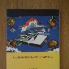 Libros de segunda mano: LA RESISTENCIA DE LA NOVELA, DE VARIOS AUTORES. FUNDACIÓN LUIS GOYTISOLO, 2007. Lote 32763589