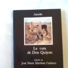 Libros de segunda mano: LA RUTA DE DON QUIJOTE, DE AZORÍN. CÁTEDRA, 2005.. Lote 32816365
