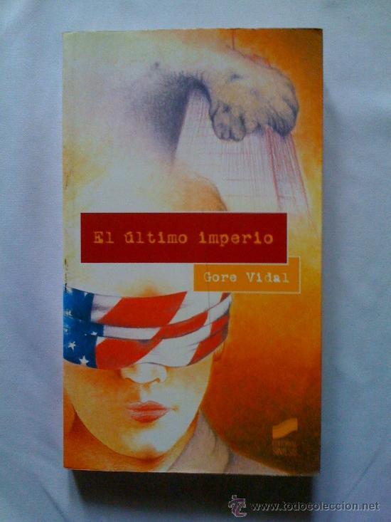 EL ÚLTIMO IMPERIO, DE GORE VIDAL. SÍNTESIS, 2002 (Libros de Segunda Mano (posteriores a 1936) - Literatura - Ensayo)