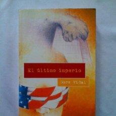 Libros de segunda mano: EL ÚLTIMO IMPERIO, DE GORE VIDAL. SÍNTESIS, 2002. Lote 110705464