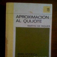 Libros de segunda mano: APROXIMACIÓN AL QUIJOTE, DE MARTÍN DE RIQUER. SALVAT (RTV 19), 1969. Lote 33256621