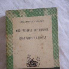Libros de segunda mano: MEDITACIONES DEL QUIJOTE / IDEAS SOBRE LA NOVELA. J ORTEGA Y GASSET. ESPASA CALPE AUSTRAL 1350. 1964. Lote 33350832