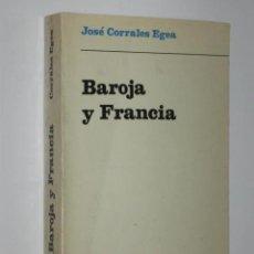 Libros de segunda mano: BAROJA Y FRANCIA, POR JOSÉ CORRALES EGEA. TAURUS. 1969. Lote 33371264
