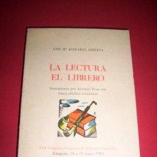 Libros de segunda mano: BOIXAREU GINESTA, JOSÉ MARÍA - LA LECTURA. EL LIBRERO . Lote 33433895
