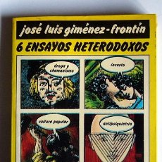 Libros de segunda mano: SEIS ENSAYOS HETERODOXOS - JOSE LUIS GIMENEZ-FRONTIN - EDITORIAL MADRAGORA. 1976. Lote 33496694