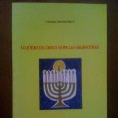 Libros de segunda mano: LO JUDÍO EN CINCO NOVELAS ARGENTINAS, DE HASSAN AMRANI MEIZI. BOUREGREG, 2010. Lote 33543084