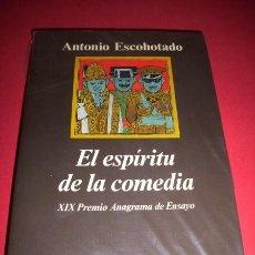Libros de segunda mano: ESCOHOTADO, ANTONIO - EL ESPÍRITU DE LA COMEDIA. Lote 33649233