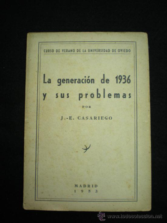FOLLETO. LA GENERACIÓN DE 1936 Y SUS PROBLEMAS. J.-E. CASARIEGO. MADRID,1953. (Libros de Segunda Mano (posteriores a 1936) - Literatura - Ensayo)