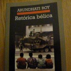 Libros de segunda mano: RETORICA BELICA. ARUNDHATI ROY. CRONICAS ANAGRAMA. Lote 34173978