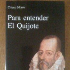 Libros de segunda mano: PARA ENTENDER EL QUIJOTE, DE CIRIACO MORÓN. RIALP, 2005. Lote 34501342