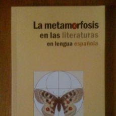 Libros de segunda mano: LA METAMORFOSIS EN LAS LITERATURAS EN LENGUA ESPAÑOLA, DE GABRIELLA MENCZEL Y LÁSZLÓ SCHOLZ 2006. Lote 34501451