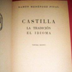 Libros de segunda mano: MENÉNDEZ PIDAL, RAMÓN - CASTILLA : LA TRADICIÓN, EL IDIOMA. Lote 34632541