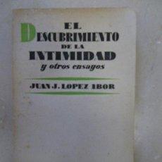 Libros de segunda mano: LOPEZ IBOR. EL DESCUBRIMIENTO DE LA INTIMIDAD Y OTROS ENSAYOS. ED AGUILAR, 1952, 1ª EDICIÓN.. Lote 34855126