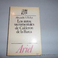 Libros de segunda mano: LOS AUTOS SACRAMENTALES DE CALDERÓN DE LA BARCA, DE ALEXANDER A. PARKER, ARIEL. Lote 75656085