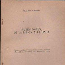 Libros de segunda mano: JOSE MARÍA PEMÁN, RUBÉN DARÍO, DE LA LÍRICA A LA ÉPICA, MADRID, IMP.AGUIRRE, 1967, 37PÁGS, 17X25CM. Lote 34934673