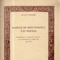 Libros de segunda mano: KLAUS WAGNER, MARTIN DE MONTESDOCA Y SU PRENSA, UNIVERSIDAD DE SEVILLA, 1982. Lote 34967927
