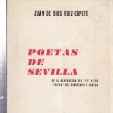 Libros de segunda mano: JUAN DE DIOS RUIZ COPETE, POETAS DE SEVILLA, SEVILLA 1971, 397 PÁGS, 16X21CM. Lote 34989049