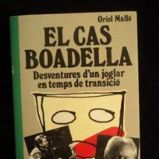 Libros de segunda mano: EL CAS BOADELLA. DESVENTURES D'UN JOGLAR. ORIOL MALLO. FLOR DE VENT. 1998 204 PAG. Lote 35031750